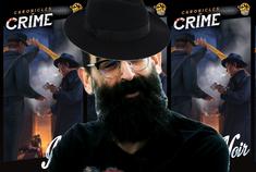 Image de la vidéo Chronicles of Crime - Noir, de le papotache !