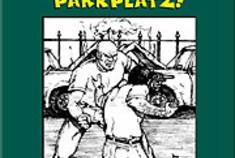 Das ist MEIN Parkplatz!