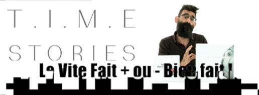 Vite fait, + ou - bien fait : T.I.M.E Stories