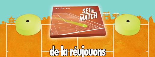 Set & Match, de la réujouons !