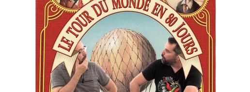 Le Tour du Monde en 80 Jours, de le papotache !