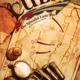 CUBA: The Splendid Little War