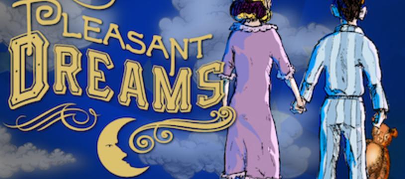 Pleasant Dreams, c'est beau et c'est