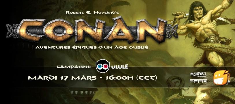 Jeu de rôle Conan : lancement de la campagne Ulule le MARDI 17 MARS, 16H