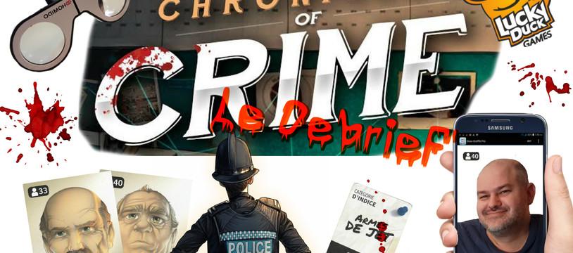 Le Debrief' de Chronicles of Crime