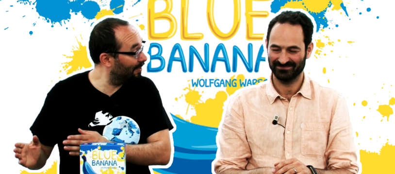 Blue Banana, de l'explipartie !