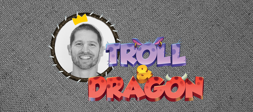 Alexandre nous parle de Troll & Dragon !
