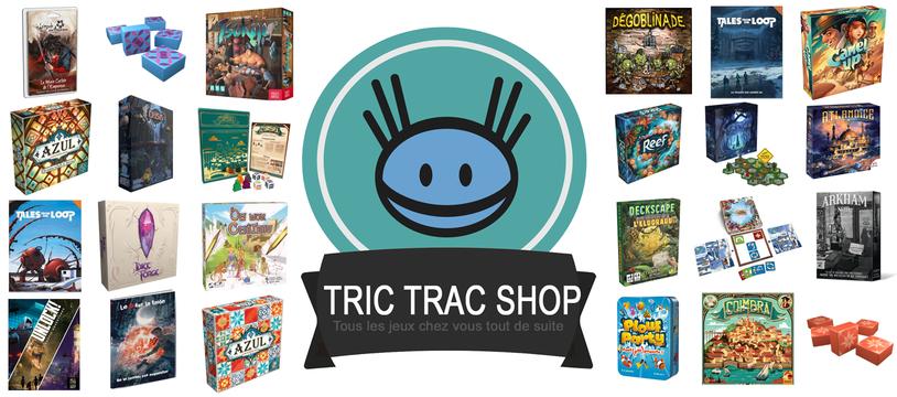 Niouze Tric Trac Shop #7