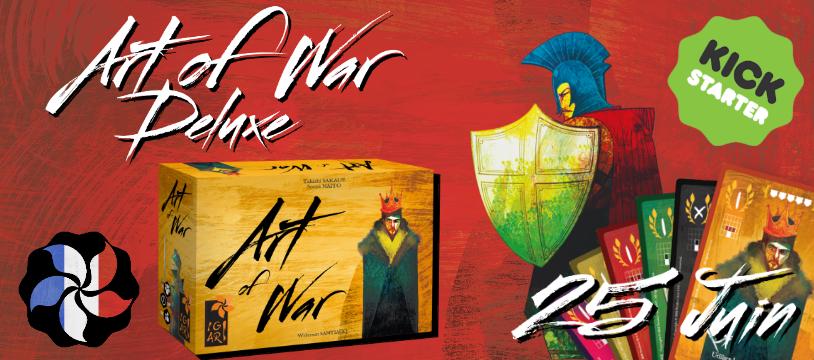 Art of War Deluxe sur Kickstarter le 25 juin en édition limitée.