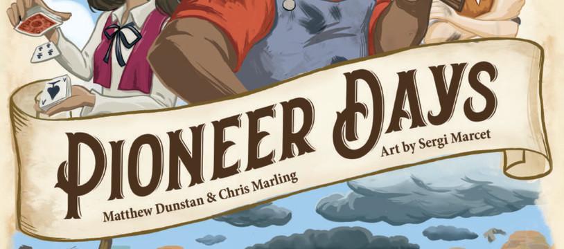 Pioneer Days. En chemin, un dé après l'autre…