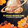 Full Metal Planete - Le Plateau Modulaire