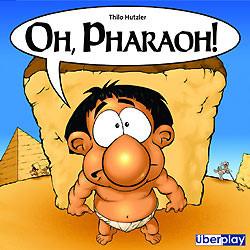 Oh Pharao!