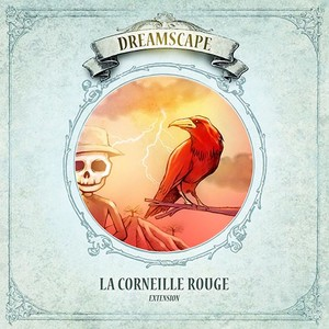 "DREAMSCAPE - EXTENSION ""LA CORNEILLE ROUGE"