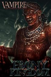 Vampire : The Eternal Struggle : Ebony Kingdom