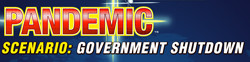 Pandémie : scénario #2 - Government Shutdown