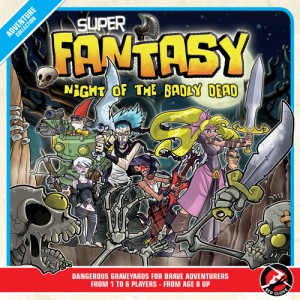 Super fantasy : Night of the badly dead