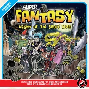 Super fantasy : Night of the badly dead
