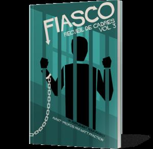 Fiasco : Recueil de Cadres Vol. 3