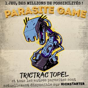 Parasite Game ... 1 jeu, des millions de possibilités !