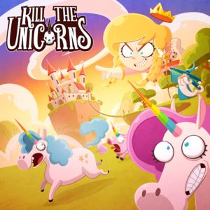 Kill the unicorn