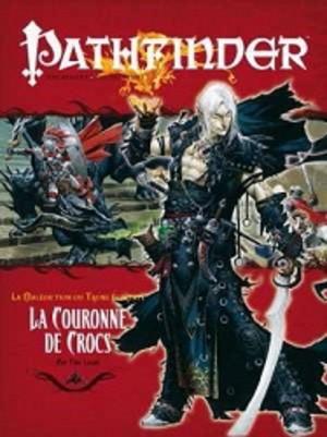 Pathfinder : 12. La Couronne de Crocs