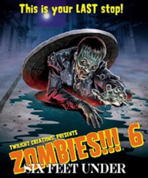 Zombies!!! 6 : Six Feet Under