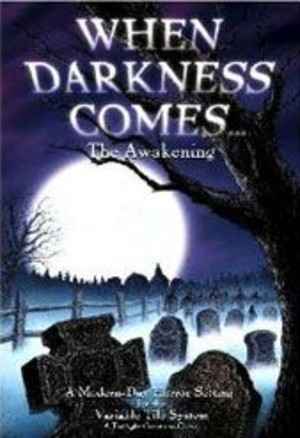 When Darkness Comes : The Awakening