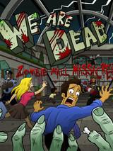 We Are Dead: Zombie Mall Massacre!!