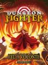 Dungeon Fighter : Feu à volonté !