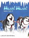 Mush! Mush! - Snow Tails 2